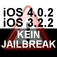 Kein Jailbreak für iPhone und iPad mit iOS 4.0.2 / iOS 3.0.2