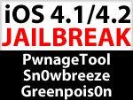 iOS 4.1 / iOS 4.2 Jailbreak Tools PwnageTool, Sn0wbreeze, SHAtter, Greenpois0n