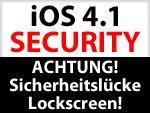 iPhone Sicherheit: Lücke im iOS 4.1 Lockscreen ermöglicht fremden Zugang