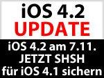 iOS 4.2 am 7.November? JETZT SHSH von iOS 4.1 sichern!