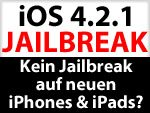 iOS 4.2.1 Jailbreak mit Limera1n für neue iPhones & iPads nicht mehr möglich?