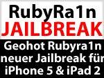 Rubyra1n von Geohot als neuer iOS 5 / iPhone 5 & iPad 2 Jailbreak?