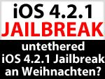 iOS 4.2.1 Jailbreak für iPhone 4, 3GS, iPad untethered zu Weihnachten?