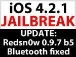 Update: Redsn0w 0.9.7 b5 bringt Bluetooth zum untethered iOS 4.2.1 Jailbreak zurück
