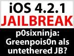 Greenpois0n zurück mit untethered iOS 4.2.1 Jailbreak ohne 4.2 b3 SHSH Blobs?