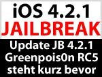 Update Greenpois0n iOS 4.2.1 Jailbreak - Download Greenpois0n RC5 bald verfügbar