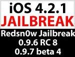 iOS 4.2.1 Jailbreak Redsn0w 0.9.6 RC8 & Redsn0w 0.9.7 beta 4 - One-Klick Boot vs. untethered JB