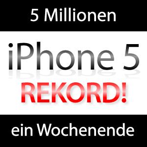 Neuer Rekord: 5 Millionen iPhone 5 an einem Wochenende!