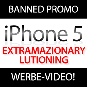 Banned iPhone 5 Promo: Extramazinarylutioning (VIDEO)