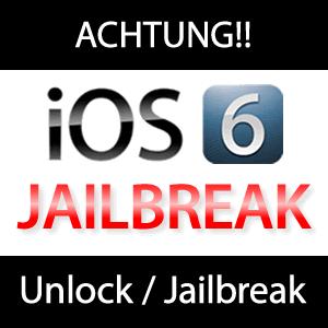 ACHTUNG: iOS 6 Jailbreak & Unlock - KEIN UPDATE!
