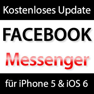 Update Facebook Messenger 2.0 für iPhone 5 & iOS 6