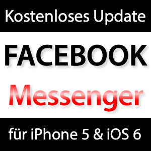 Facebook Messenger 2.0 Update für iOS 6 & iPhone 5