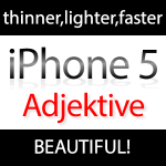 iPhone 5: thinner, thinner, lighter, faster, faster, beautiful (Video) iphone 5 adjektive 150x150