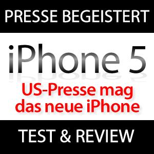 iPhone 5 - US-Presse ist begeistert^