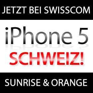iPhone 5 Schweiz: iPhone 5 bei Swisscom, Sunrise, Orange