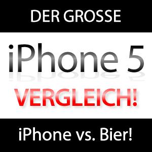 iPhone 5 vs. Bier - der große Vergleich!