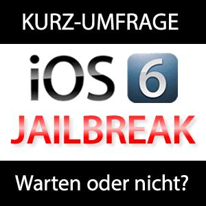 Untethered Jailbreak für iOS 6 - Warten oder nicht?
