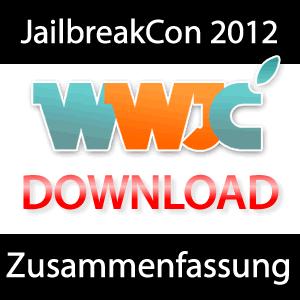 JailbreakCon 2012 - Zusammenfassung & Download der Präsentationen!