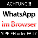 Endlich WhatsApp am Computer über Browser, Web & Internet nutzen? whatsapp browser 150x150