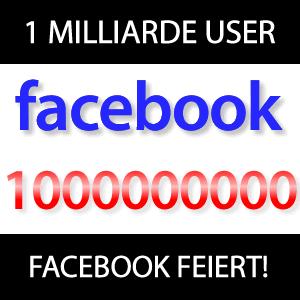 Facebook 1 Milliarde Nutzer!
