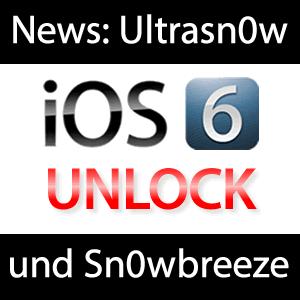 iOS 6 Unlock - Ultrasn0w & Sn0wbreeze für iOS 6?