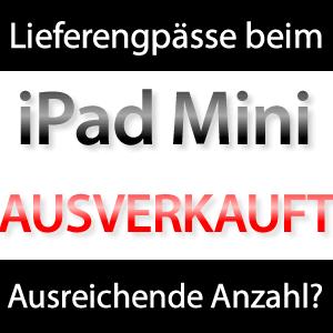 iPad Mini zum Start ausverkauft?
