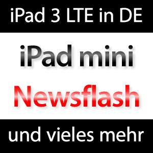 Neues iPad 3 mit LTE & iPad Mini News!
