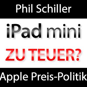 iPad mini zu teuer? Phil Schiller zum iPad mini Preis!