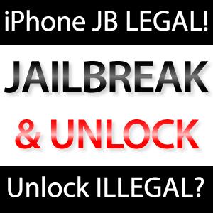 iPhone Jailbreak legal, iPad Jailbreak & iPhone Unlock illegal?