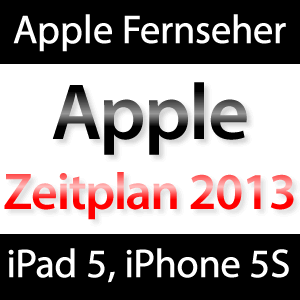 2013: Apple Fernseher, iPhone 5S, iPad 5, Retina iPad mini, Macbook Air Retina!
