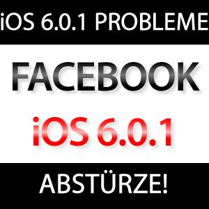 iOS 6.0.1 Facebook App stürzt ab!