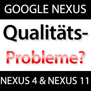 Probleme Google Nexus 4 & Nexus 11?