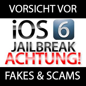 ACHTUNG! iOS 6.0.1 Jailbreak Download SCAM & FAKE!