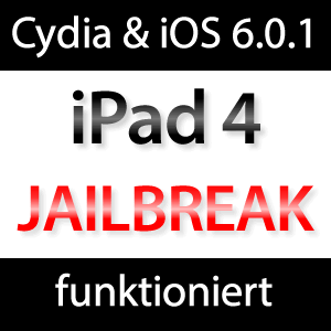 Cydia auf iPad 4 mit iOS 6.0.1 Jailbreak!