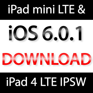 iOS 6.0.1 für iPad 4 & iPad mini LTE Cellular Download!