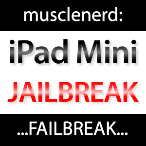 iPad mini Jailbreak: musclenerd zeigt iPad mini Failbreak!