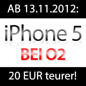iPhone 5 bei O2 20 EUR teurer!