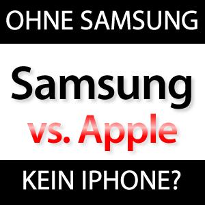 Ohne Samsung kein iPhone!