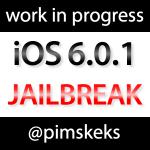 pimskeks - iOS 6 Jailbreak: Work in Progress!