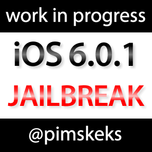 pimskeks - iOS 6 Jailbreak: Work in Progress!