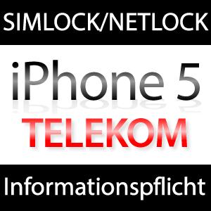Telekom: Info-Pflicht Simlock & Netlock iPhone 5!