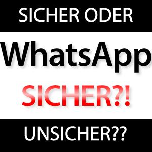 WhatsApp Sicher oder Unsicher?