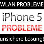 iPhone 5 WLAN & WiFi Probleme   die (unsichere) Lösung! wlan problem iphone 5 150x150