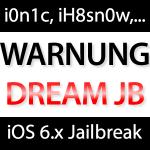 Achtung: Dream Jailbreak Warnung!
