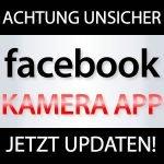 Facebook Kamera App unsicher!