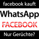 Facebook kauft WhatsApp? facebook kauft whatsapp 150x150