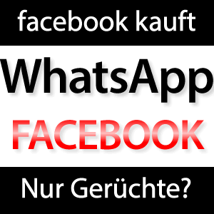Facebook kauft WhatsApp?