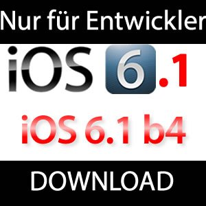 Download iOS 6.1 beta 4 für Entwickler!
