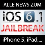 iOS 6.1 Jailbreak für iPhone 5 & 4S, iPad mini, iPad 4 & 3 uvm. ios 6.1 jailbreak 150x150