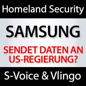 Samsung sendet Daten an US Regierung?
